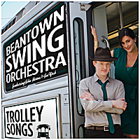Beantown Swing Orchestra | Trolley Songs