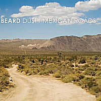 Beard | Dusty Mexican Roads