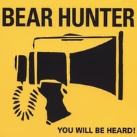 Bear Hunter | You Will Be Heard!