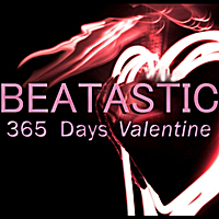 Beatastic | 365 Days Valentine