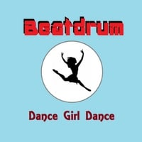 Beatdrum | Dance Girl Dance