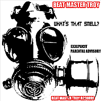 Beat Master Troy | What's That Smell?