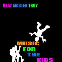 Beat Master Troy | Music For The Kids