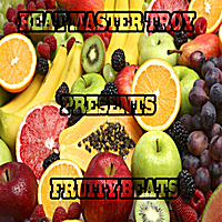 Beat Master Troy | Fruity Beats (Beat Master Troy Presents )