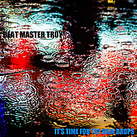 Beat Master Troy | The New Perculator(It's Time For the Rain Drops) - Single
