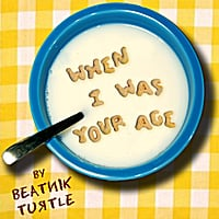 Beatnik Turtle | When I Was Your Age