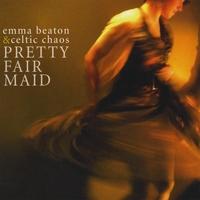 Emma Beaton & Celtic Chaos | Pretty Fair Maid