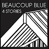 Beaucoup Blue | 4 Stories