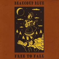 Beaucoup Blue | Free To Fall (Download Version)