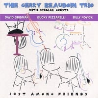 Gerry Beaudoin Trio Featuring David Grisman | Just Among Friends
