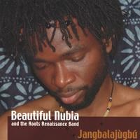 Beautiful Nubia and the Roots Renaissance Band | Jangbalajugbu