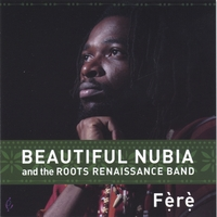 Beautiful Nubia and the Roots Renaissance Band | Fèrè