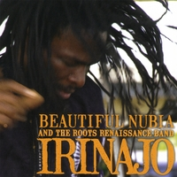 Beautiful Nubia and the Roots Renaissance Band | Irinajo