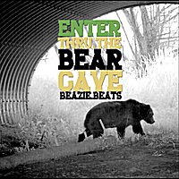 Beazie Beats | Enter Thru the Bear Cave