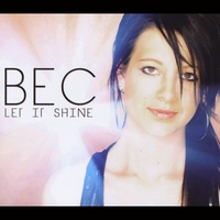 Bec Bingaman | Let It Shine