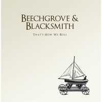 Beechgrove & Blacksmith | That's How We Roll