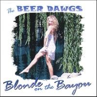 The Beer Dawgs | Blonde On The Bayou