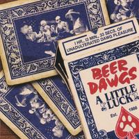 The Beer Dawgs | A Little Luck