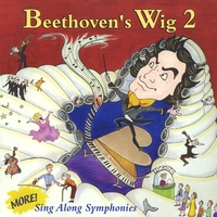 Beethoven's Wig | Beethoven's Wig 2: More Sing Along Symphonies