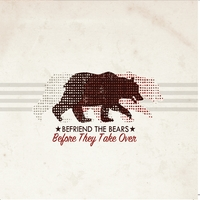 Befriend the Bears | Before They Take Over - EP