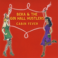 Beka & the Gin Hall Hustlers | Cabin Fever