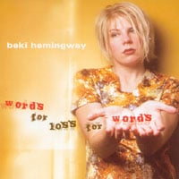 Beki Hemingway | Words for Loss for Words