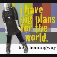 Beki Hemingway | I Have Big Plans for the World.