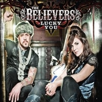 The Believers | Lucky You