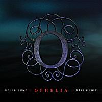 Bella Lune - Ophelia Maxi-Single