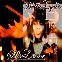 Bella Lyric | His Love