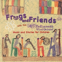 Bellavente Wind Quintet | Frogs and Friends with the Bellavente Wind Quintet Music and Stories for Children