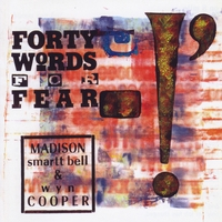 Madison Smartt Bell & Wyn Cooper | Forty Words For Fear