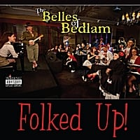 Belles of Bedlam | Folked Up!