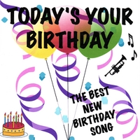 Today's Your Birthday | Today's Your Birthday, Birthday Song