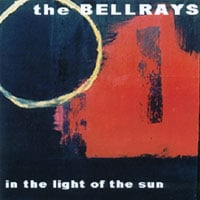 The Bellrays | In the Light of the Sun