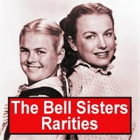 The Bell Sisters | Rarities
