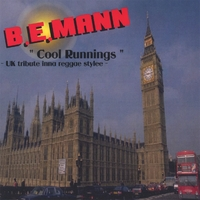 B.E.Mann | Cool Runnings: UK tribute inna reggae stylee