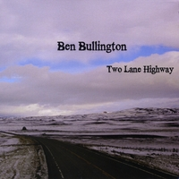 Ben Bullington | Two Lane Highway