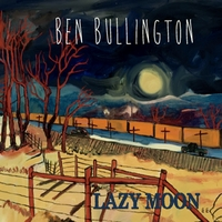 Ben Bullington | Lazy Moon