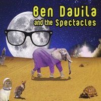 Ben Davila | Ben Davila and the Spectacles