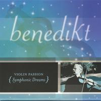 benedikt | Violin Passion: Symphonic Dreams
