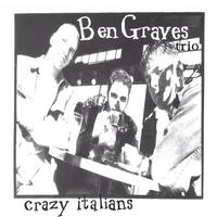 Ben Graves trio | Crazy Italians