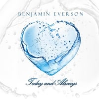 Benjamin Everson | Today and Always