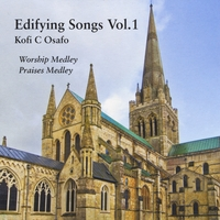 Kofi C Osafo | Edifying Songs Series Vol.1