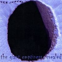 Ben Juneau | The Giant Emptiness Revealed