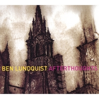 Ben Lundquist | Afterthoughts