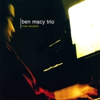 Ben Macy Trio | From Scratch