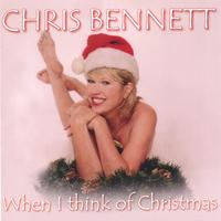 Chris Bennett | When I Think Of Christmas