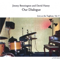 Jimmy Bennington | Our Dialogue, Live at the Tugboat, Vol. V