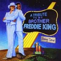 Benny Turner | A Tribute to My Brother Freddie King